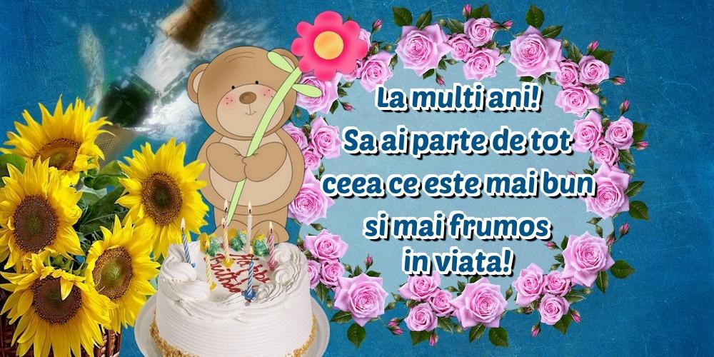 Felicitari aniversare De Zi De Nastere - La multi ani! Sa ai parte de tot ceea ce este mai bun si mai frumos in viata!