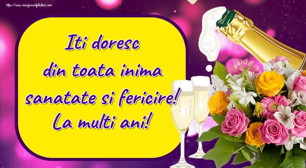 Felicitari aniversare De Zi De Nastere - Iti doresc din toata inima sanatate si fericire! La multi ani!