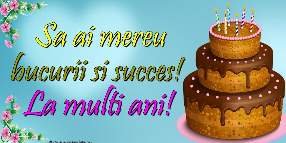Felicitari aniversare De Zi De Nastere - Sa ai mereu bucurii si succes! La multi ani!