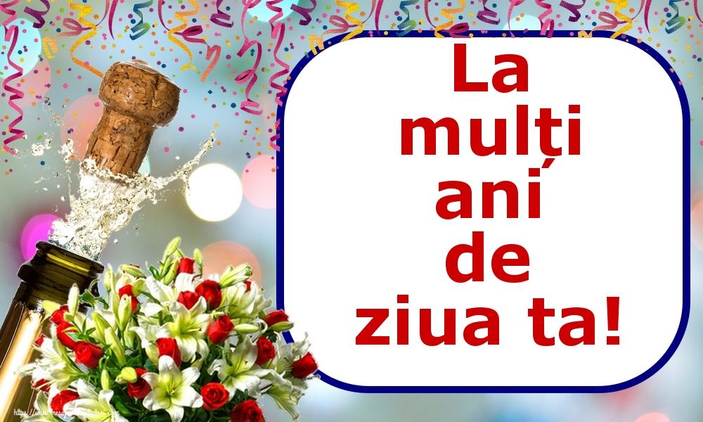 Felicitari aniversare De Zi De Nastere - La mulți ani de ziua ta!