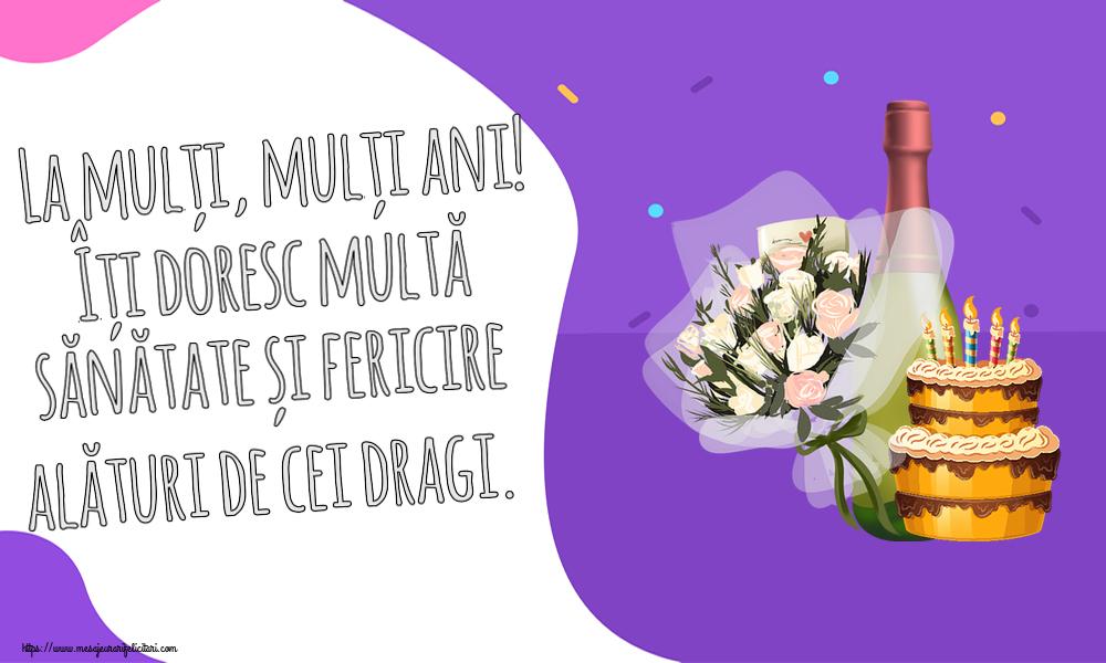 Felicitari aniversare De Zi De Nastere - La mulți, mulți ani! Îți doresc multă sănătate și fericire alături de cei dragi.