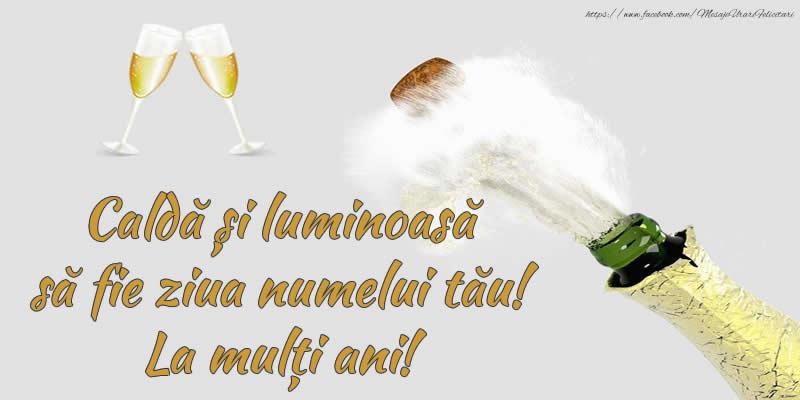 Felicitari aniversare De Ziua Numelui - Caldă și luminoasă să fie ziua numelui tău! La mulți ani!