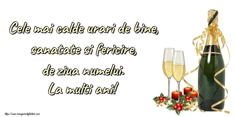 Felicitari aniversare De Ziua Numelui - Cele mai calde urari de bine, sanatate si fericire, de ziua numelui. La multi ani!