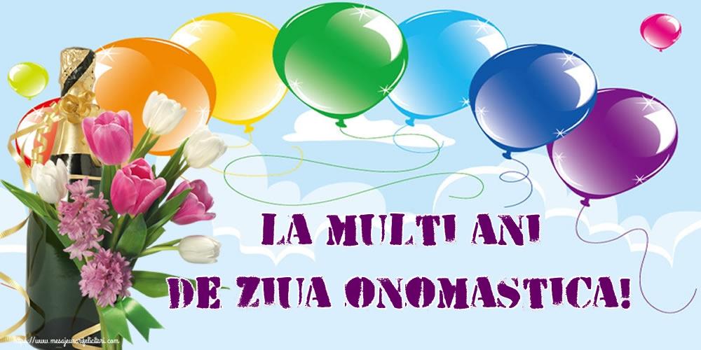 Felicitari aniversare De Ziua Numelui - La multi ani de ziua onomastica!