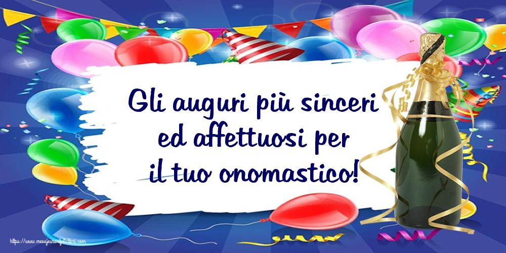 Felicitari Aniversare in limba Italiana - Gli auguri più sinceri ed affettuosi per il tuo onomastico!