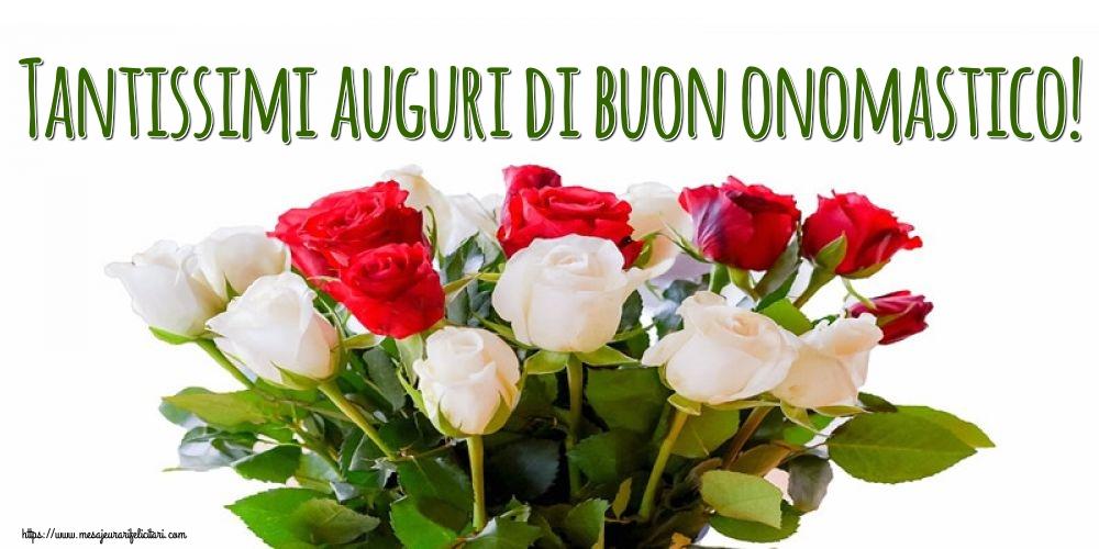 Felicitari Aniversare in limba Italiana - Tantissimi auguri dibuon onomastico!