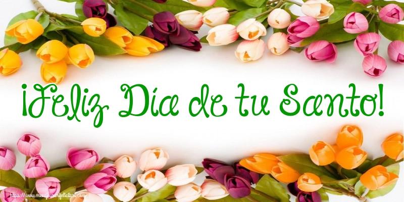 Felicitari Aniversare in limba Spaniola - ¡Feliz Día de tu Santo!