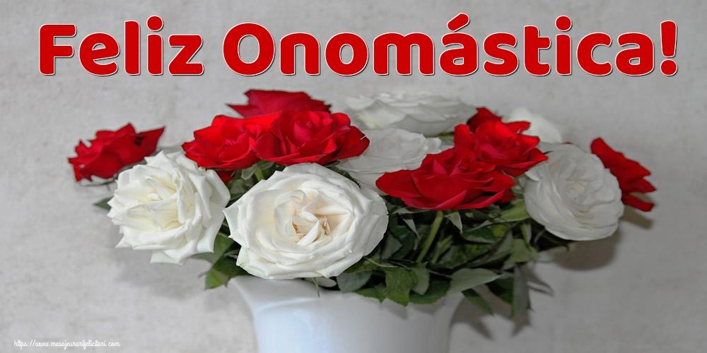 Felicitari Aniversare in limba Spaniola - Feliz Onomástica!
