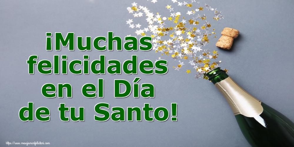 Felicitari Aniversare in limba Spaniola - ¡Muchas felicidades en el Día de tu Santo!