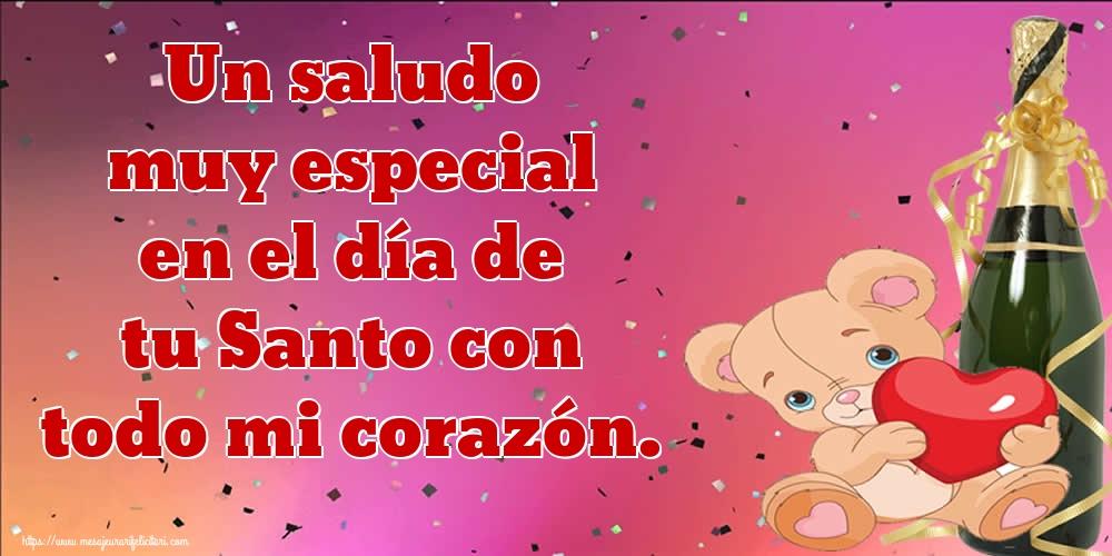 Felicitari Aniversare in limba Spaniola - Un saludo muy especial en el día de tu Santo con todo mi corazón.