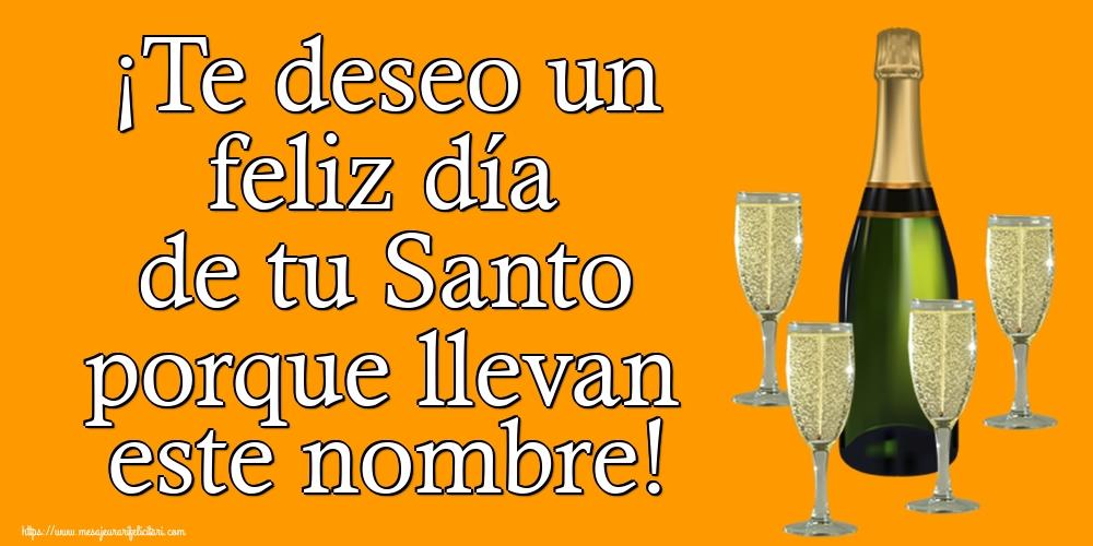 Felicitari Aniversare in limba Spaniola - ¡Te deseo un feliz día de tu Santo porque llevan este nombre!
