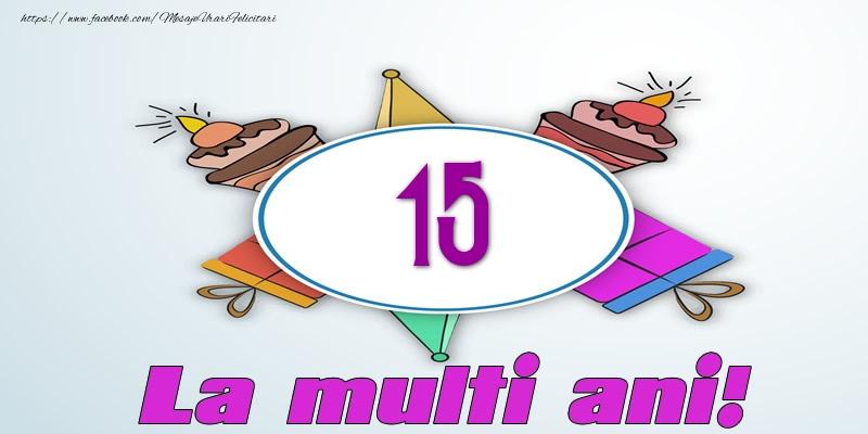 15 ani La multi ani!