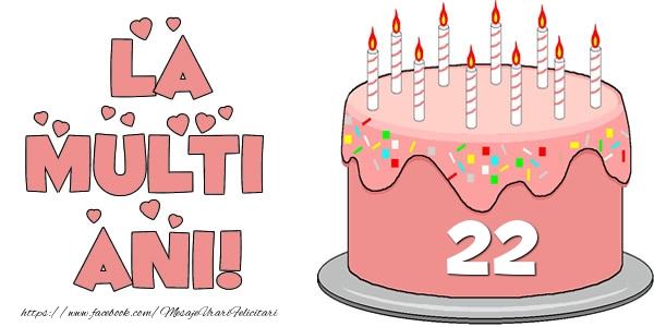 La multi ani! Felicitare cu tort 22 ani