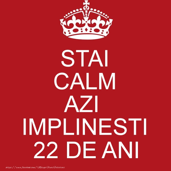 STAI CALM AZI IMPLINESTI 22 ani