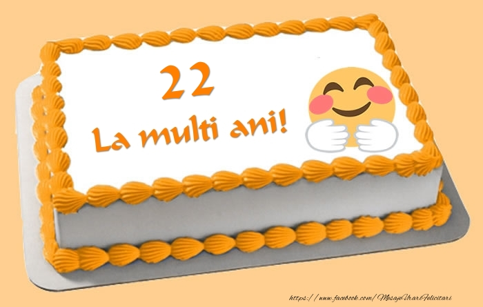 Tort La multi ani 22 ani!