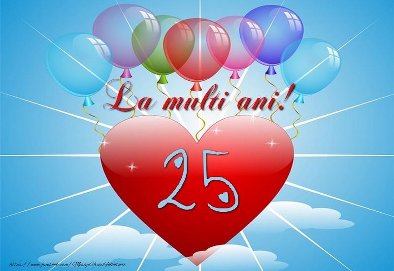 25 ani, La multi ani