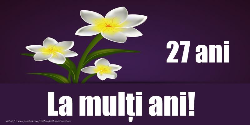 27 ani La multi ani!
