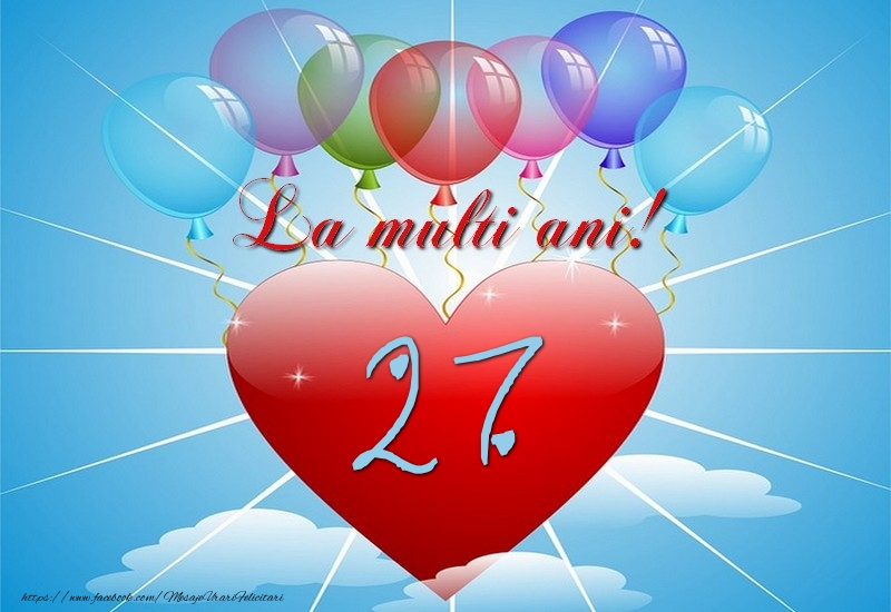 27 ani, La multi ani