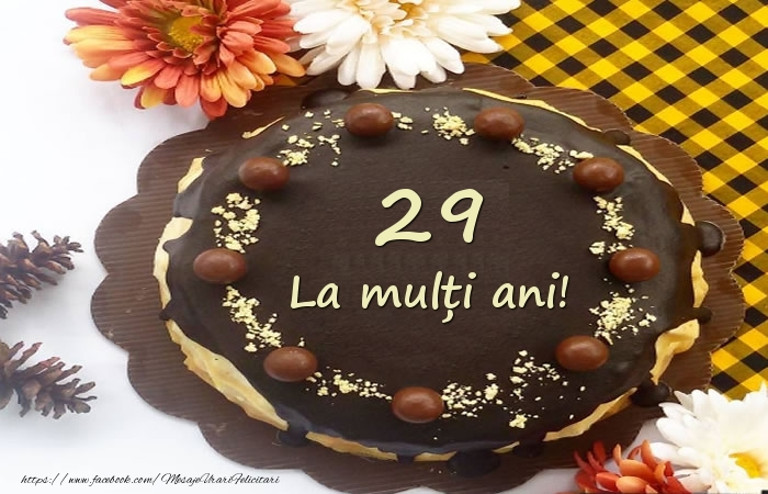 La multi ani,  29 ani!