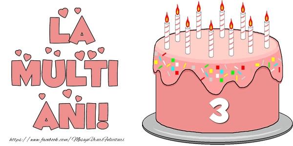 La multi ani! Felicitare cu tort 3 ani