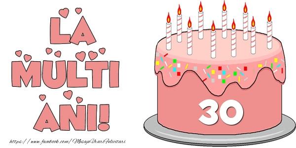 La multi ani! Felicitare cu tort 30 ani