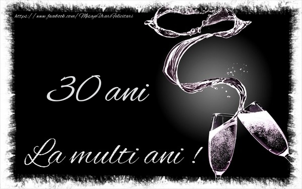 30 ani La multi ani