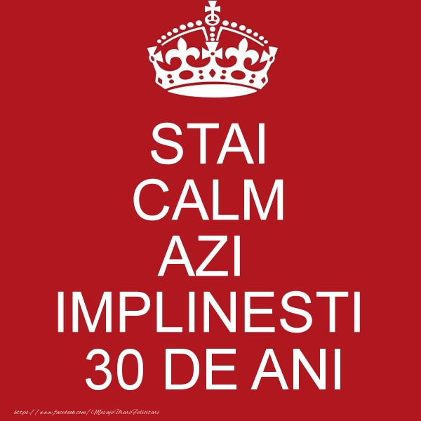 STAI CALM AZI IMPLINESTI 30 ani