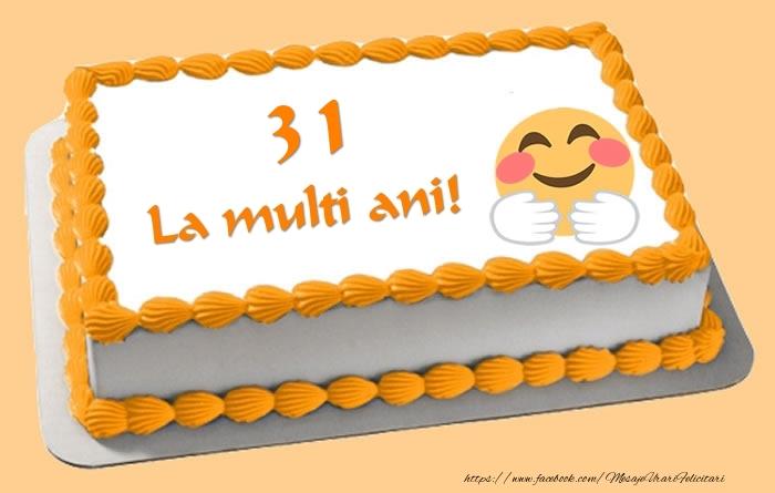 Tort La multi ani 31 ani!