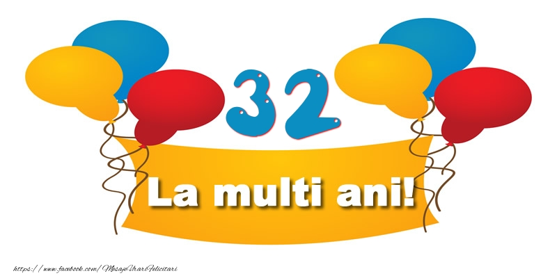 32 ani La multi ani!