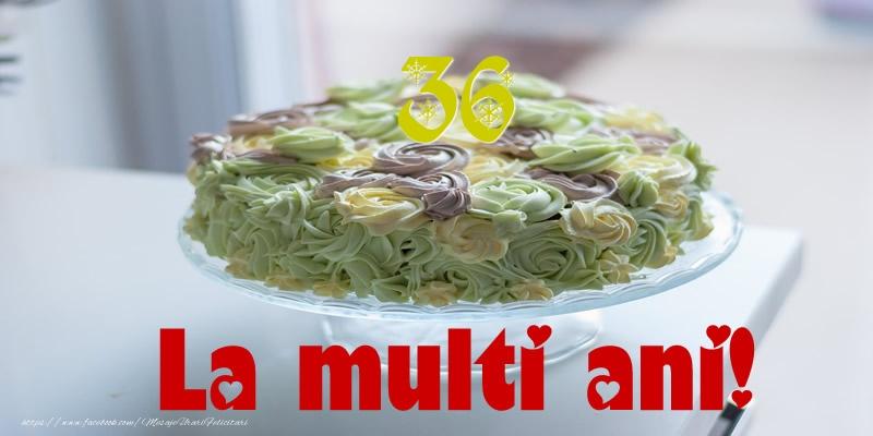 36 ani La multi ani!