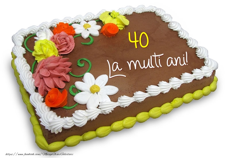 40 ani - La multi ani!