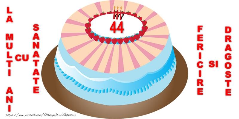 44 ani La multi ani, sanatate si fericire!