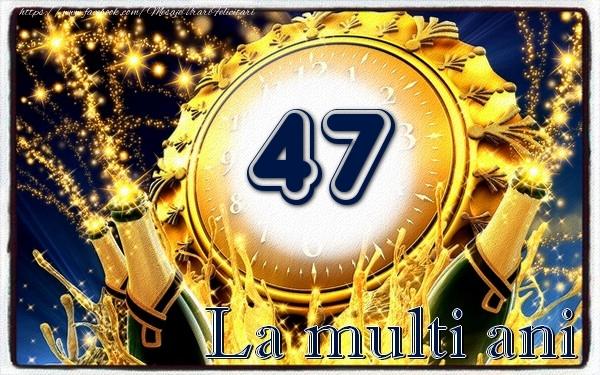 47 ani La multi ani