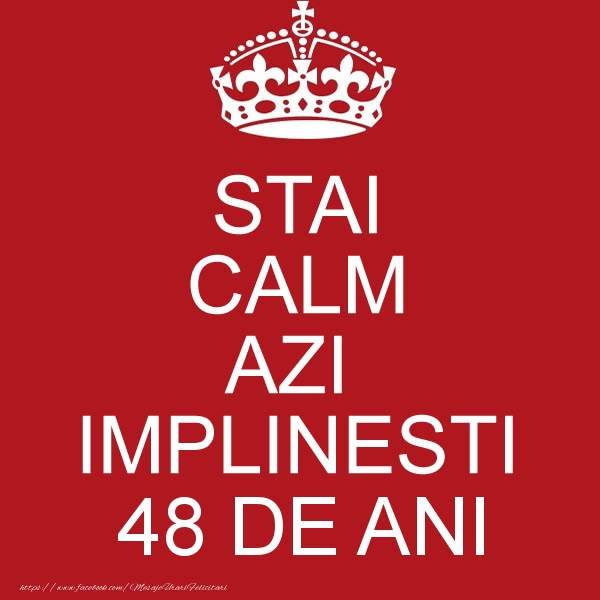 STAI CALM AZI IMPLINESTI 48 ani