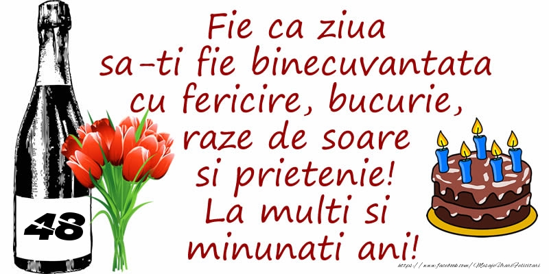 Tort, Sampanie si Flori: 48 ani - Fie ca ziua sa-ti fie binecuvantata cu fericire, bucurie, raze de soare si prietenie! La multi si minunati ani!