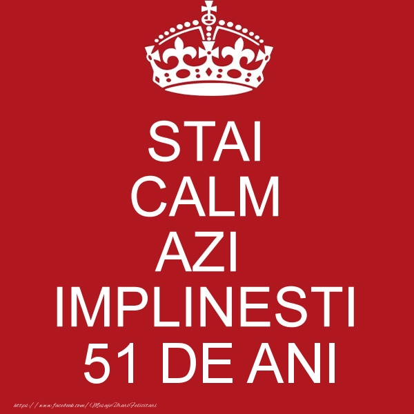 STAI CALM AZI IMPLINESTI 51 ani