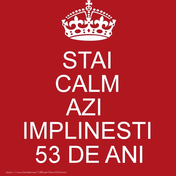STAI CALM AZI IMPLINESTI 53 ani