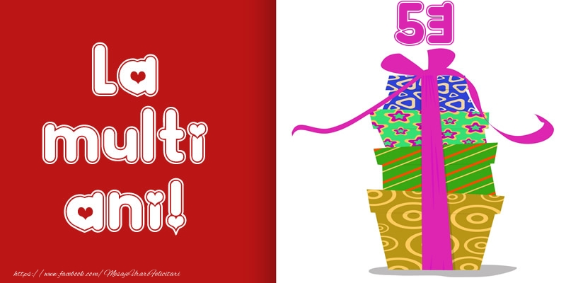 La multi ani! 53 ani