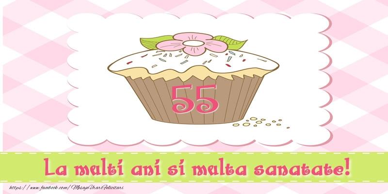 55 ani La multi ani si multa sanatate!