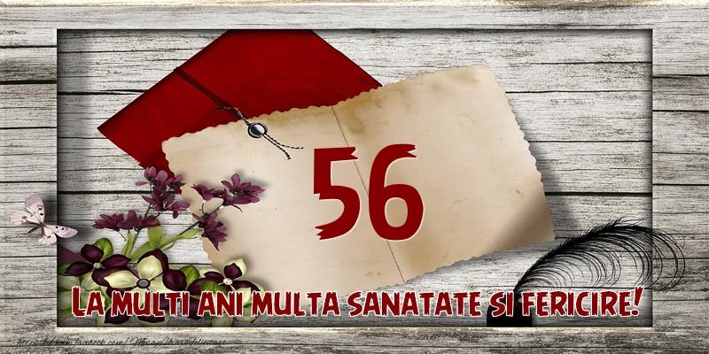 La multi ani multa sanatate si fericire! 56 ani