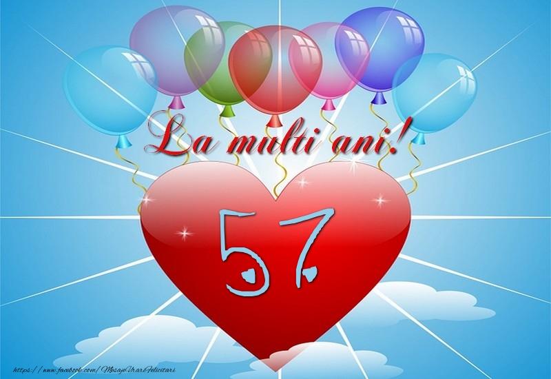 57 ani, La multi ani