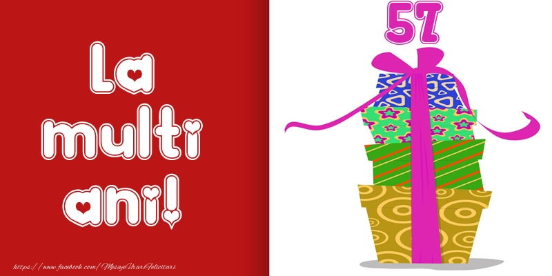 La multi ani! 57 ani