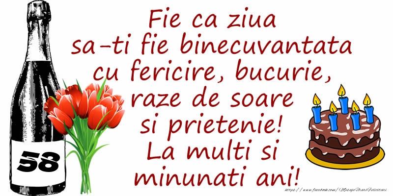 Tort, Sampanie si Flori: 58 ani - Fie ca ziua sa-ti fie binecuvantata cu fericire, bucurie, raze de soare si prietenie! La multi si minunati ani!
