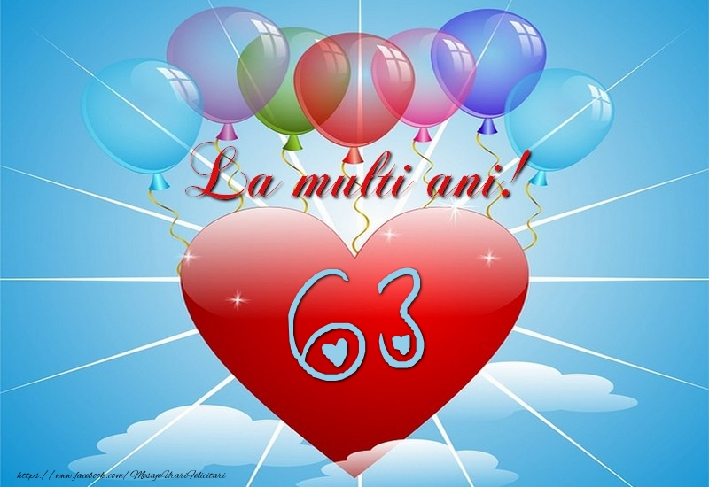 63 ani, La multi ani