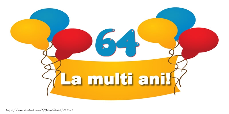 64 ani La multi ani!