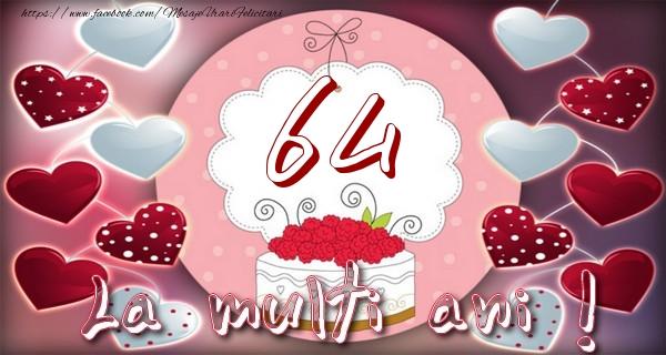 La multi ani 64 ani