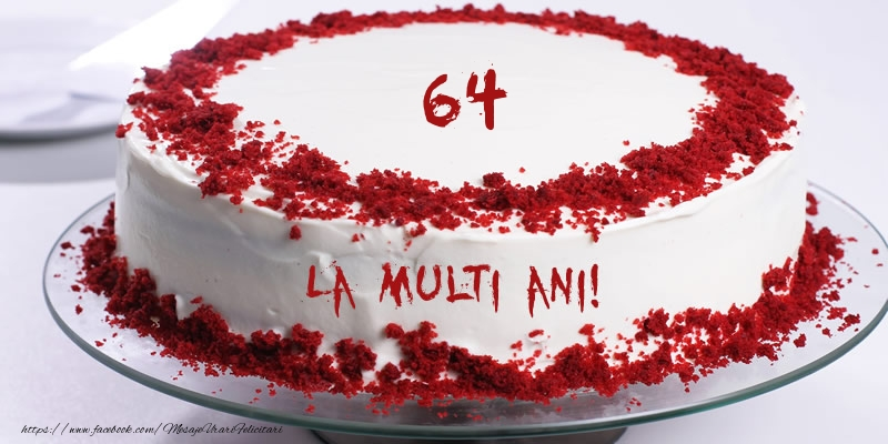 64 ani La multi ani! Tort