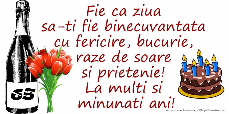 Tort, Sampanie si Flori: 65 ani - Fie ca ziua sa-ti fie binecuvantata cu fericire, bucurie, raze de soare si prietenie! La multi si minunati ani!