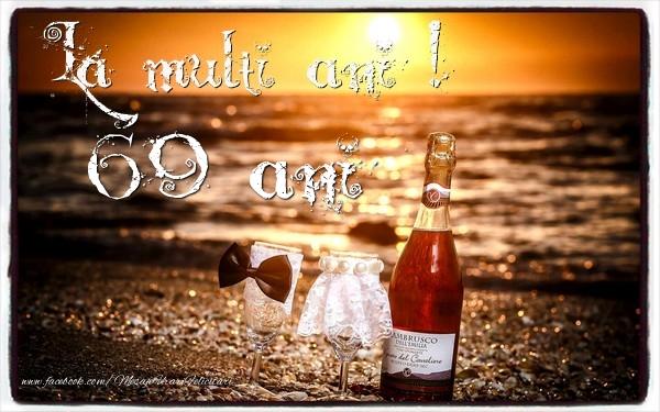 69 ani La multi ani