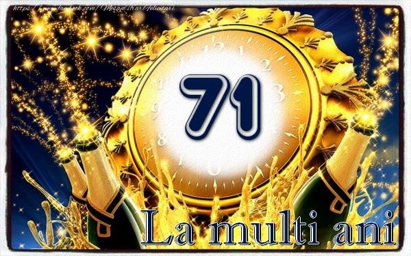 71 ani La multi ani